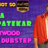 Nana Patekar  Bollywood Dubstep   Episode - 06