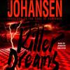 Killer Dreams by Iris Johansen, read by Jennifer Van Dyck