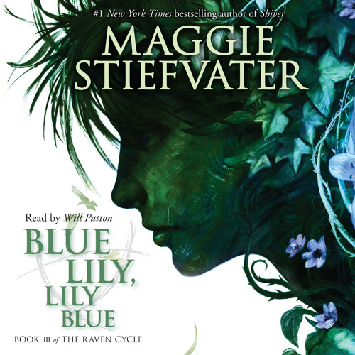 BLUE LILY, LILY BLUE By Maggie Stiefvater, Read By Will Patton