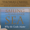 Sailing the Wine-Dark Sea by Thomas Cahill, read by John Lee