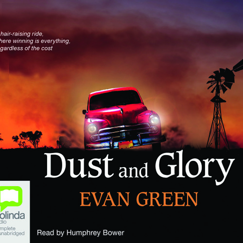 DUST AND GLORY By Evan Green, Read By Humphrey Bower