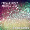 L'amour Disco ft. Andrea Love - No Regrets (Classic Disco Edit)