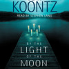 By the Light of the Moon by Dean Koontz, read by Stephen Lang