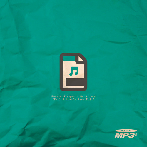 Robert Glasper - Move Love (Paul & Noah's Rare Edit)
