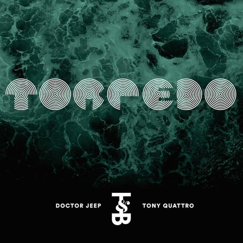 Doctor Jeep & Tony Quattro - Torpedo