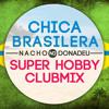 Chica Brasilera (Nacho Donadeu ClubMix)98bpm