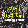 Mind (Feat. Kai)(KAXTON REMIX)