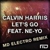 Calvin Harris Feat. Ne-Yo - Let's Go (MD Electro Remix) **FREE DOWNLOAD**