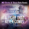Linkin Park & Steve Aoki - A Light That Never Comes (MD Electro & Shaun Bate Remix) *FREE DOWNLOAD*