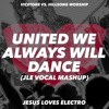 Vicetone vs Hillsong United - United We Always Will Dance (JLE Vocal Mashup)