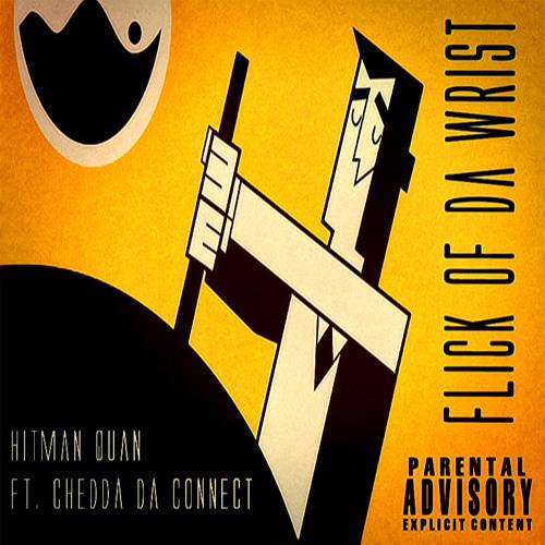 Flick of da wrist ft chedda da connect by hitman quan groups listen