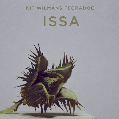 Kit Wilmans Fegradoe - Shruti - From the album Issa - Available April 14