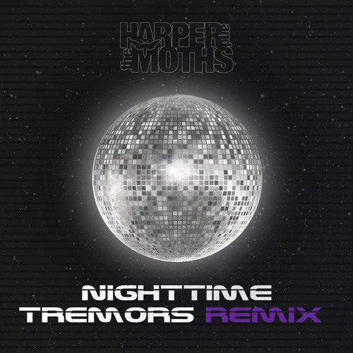 Nighttime Tremors (Remix)