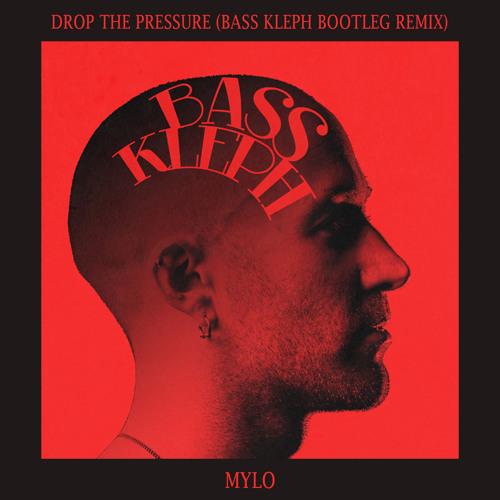 Mylo - Drop The Pressure (Bass Kleph Bootleg Remix)