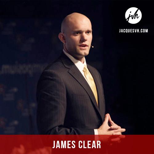 JVH 016: James Clear on the Art of Elimination