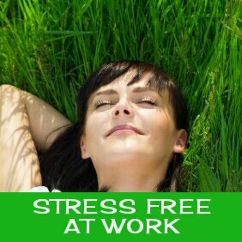 STRESS FREE AT WORK