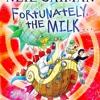 Neil Gaiman - Fortunately the Milk 2-4