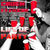 Chosn - Life Of A Party Ft Fresh ( Prod By. DJ Fresh )