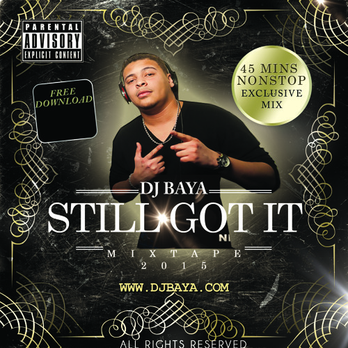 DJ BAYA - STILL GOT IT (NONSTOP MIX 2015)