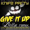 KNIFE PARTY - GIVE IT UP (BILLX HARDTEK RMX) mp3