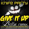 KNIFE PARTY - GIVE IT UP (BILLX HARDTEK RMX)