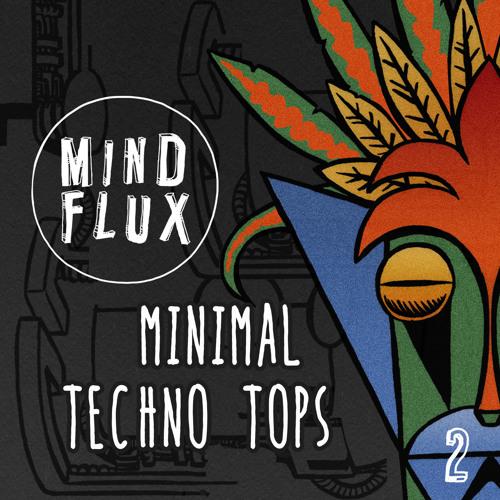 Mind Flux - Minimal Techno Tops - Free Sample Pack