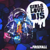 Freefall (Original Mix) - Girls Love DJs