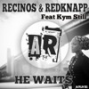 AR-UK51 - He Waits - Recinos  Redknapp Ft. Kym Still ★Beatport Exclusive Out Today!★