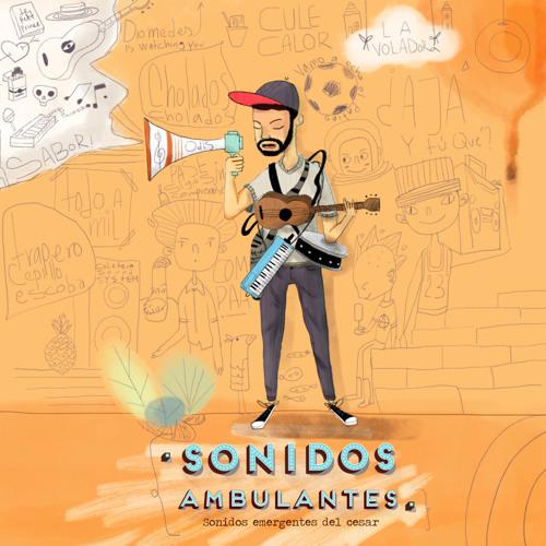 Sonidos Ambulantes - Sonidos Emergentes del Cesar