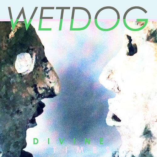 WETDOG - 'Message'