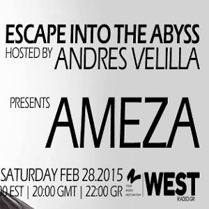 Escape Into The Abyss 027 with Andres Velilla & Ameza להורדה