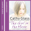 The Girl in the Mirror, By Cathy Glass, Read by Denica Fairman