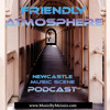 Friendly Atmosphere Newcastle Music Scene Podcast Series 2 Episode 1