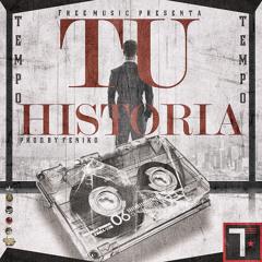 Tempo - Tu Historia (Prod. Feniko)