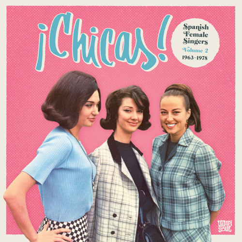 ¡Chicas! Vol 2 Spanish Female Singers 1963-1978