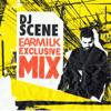 DJ Scene x EARMILK [Exclusive Mix]