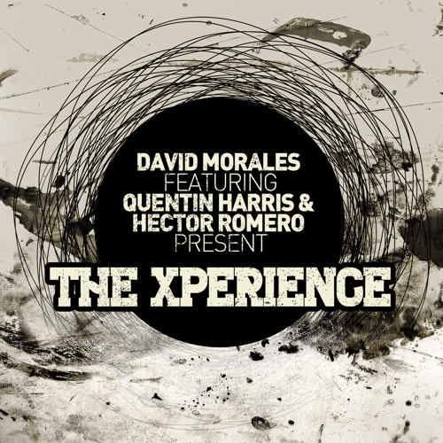 David Morales feat. Quentin Harris + Hector Romero - The Xperience (NYC Mix)