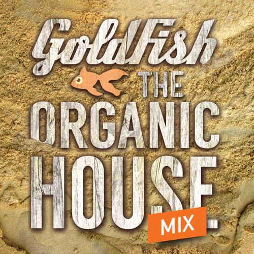 Goldfish Presents Organic House Mix