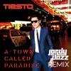 Tiësto - A Town Called Paradise (Jordy Dazz Remix) [https://www.facebook.com/lovetrancemusicforever]