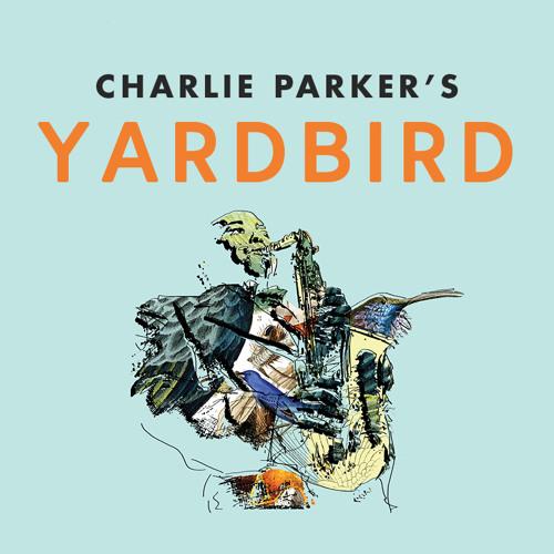 CHARLIE PARKER'S YARDBIRD | Excerpt by Daniel Schnyder