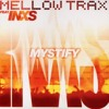Mellow Trax feat. INXS - Mystify (Oliver