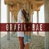 GRAFIK - BAE (Ft Dave Abrego Prod Lexi Banks) mp3