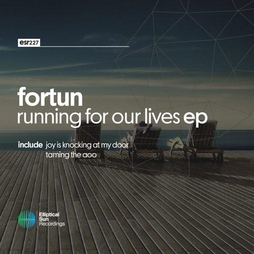 Fortun - Running For Our Lives EP [ ESR227 ] OUT NOW