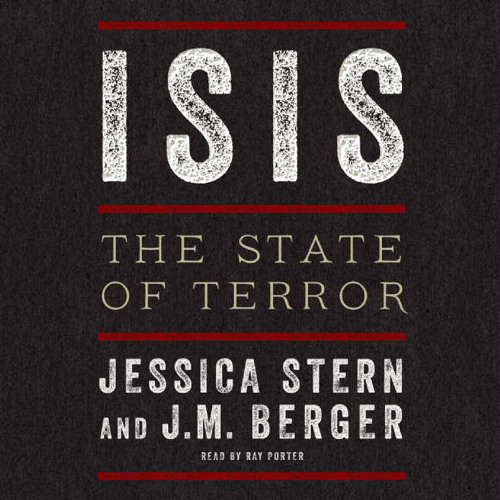 ISIS by Jessica Stern and J.M. Berger