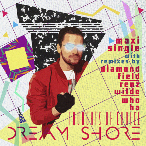 Dream Shore 'Thoughts Of Choice' (Diamond Field Remix)