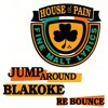House Of Pain - Jump Around (Blakoke Re Bounce ) Free Download in Buttom ''Buy''