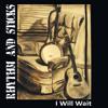Rhythm & Sticks - I will wait