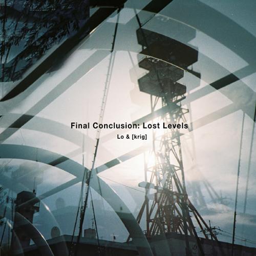 Lo & [krig] - Final Conclusion: Lost Levels