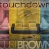 Download Justbrown - Touchdown (Prod by Vic of The District Music Group) Mp3