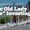 """BP Podcast 112: """"Little Old Lady House"""" Investing with Mark Updegraff"""